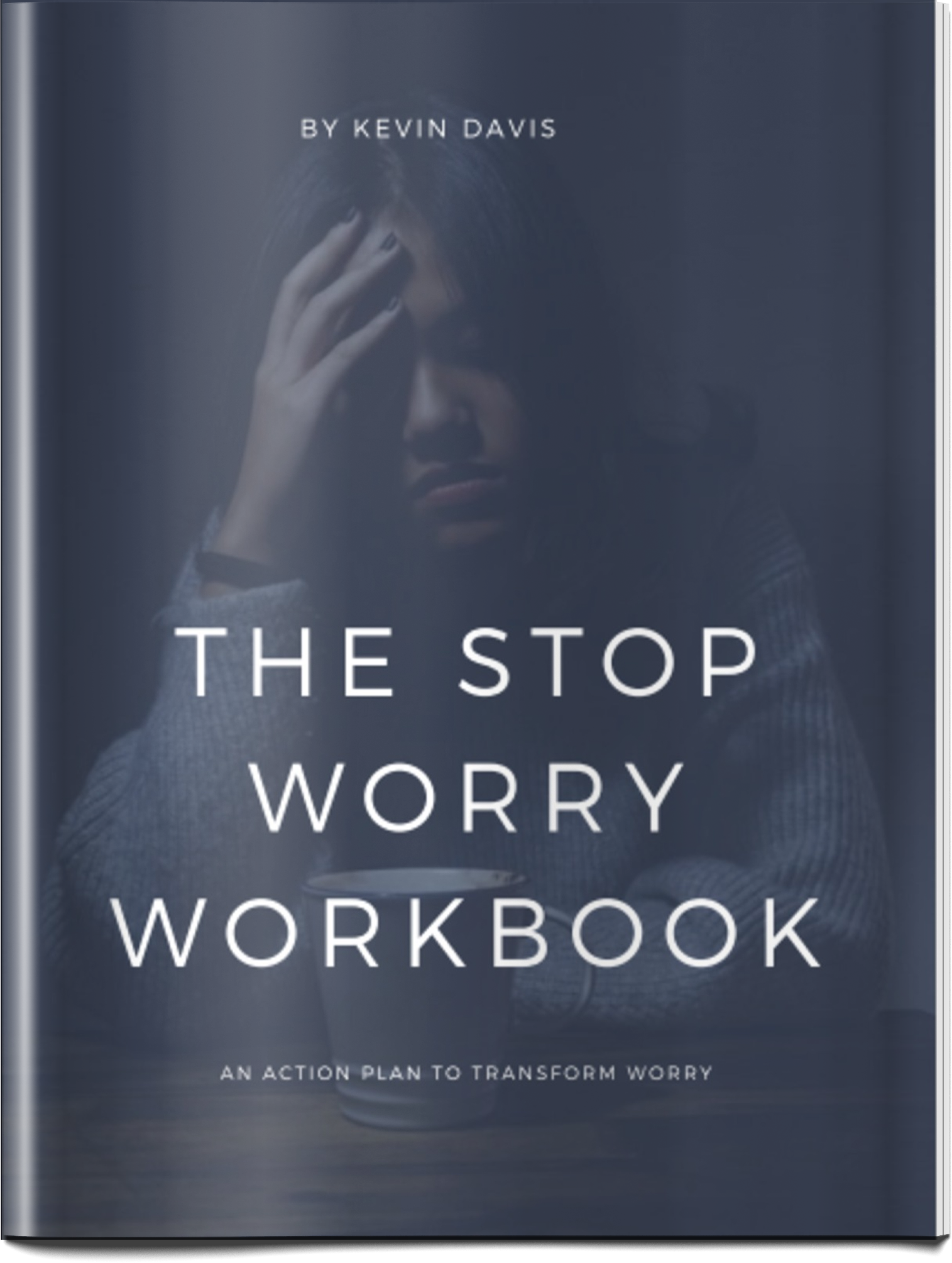 Stop Worry – An Action Plan To Transform Worry